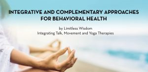 Integrative and Complementary Approaches for Behavioral Health